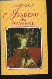 Isabeau De Baviere - Couverture - Format classique