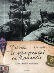 J'ai vécu le débarquement en Normandie - Couverture - Format classique