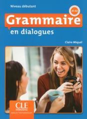 Grammaire en dialogues ; FLE ; niveau débutant ; A1 ; A2 (édition 2018) - Couverture - Format classique
