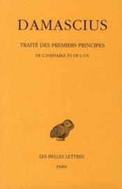 Traité des premiers principes t.1 ; de l'ineffable et de l'un - Couverture - Format classique