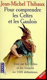 Pour Comprendre Les Celtes Et Les Gaulois - Intérieur - Format classique