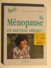 La menopause ; un nouveau depart - Intérieur - Format classique