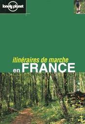 Itineraires De Marche En France ; 1e Edition - Intérieur - Format classique