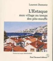 L'Estaque-Mon Village Au Temps Des Pite-Mouffe - Couverture - Format classique