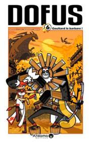 Dofus t.6 ; Goultard le barbare ! - Couverture - Format classique