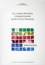 Cahiers prat. aroma. grossesse - Couverture - Format classique