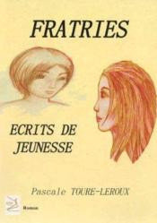 Fratries ; écrits de jeunesse - Couverture - Format classique