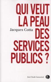Qui veut la peau des services publics? - Couverture - Format classique