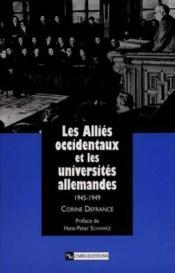 Les Alliés occidentaux et les universités allemandes 1945-1949 - Couverture - Format classique