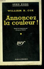 Annoncez La Couleur ! ( Hell To Play ). Collection : Serie Noire N° 493 - Couverture - Format classique