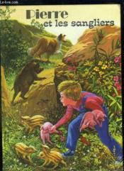 Pierre Et Les Sangliers. - Couverture - Format classique