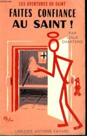 Faites Confiance Au Saint! Les Aventures Du Saint N° 77. - Couverture - Format classique