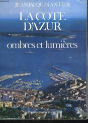 La Cote D'Azur. Ombres Et Lumieres. - Couverture - Format classique