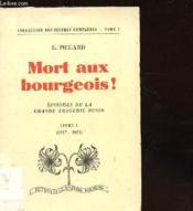 Mort Au Bourgeois ! - Episodes De La Grande Tragedie Russe Livre 1 (1917-1921) - Couverture - Format classique