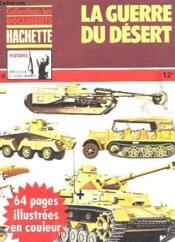 Collection : Les Documents Hachette - Histoire - Aremes De La 2e Guerre Mondiale N°10 - La Guerre Du Desert - Couverture - Format classique
