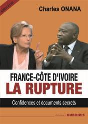 France-Côte d'Ivoire: la rupture - Couverture - Format classique