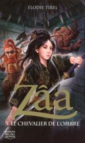 Zâa t.5 ; le chevalier de l'ombre - Couverture - Format classique