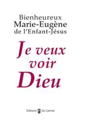Je veux voir Dieu (9e édition) - Couverture - Format classique