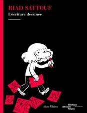 Riad Sattouf ; l'écriture dessinée - Couverture - Format classique