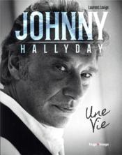 Johnny Hallyday, une vie - Couverture - Format classique