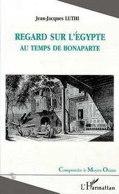 Regard Sur L'Egypte Au Temps De Bonaparte - Intérieur - Format classique