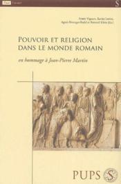 Pouvoir et religion dans le monde romain ; en hommage à Jean-Pierre Martin - Couverture - Format classique