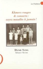 Khmers rouges et consorts, soyez maudits à jamais ! - Couverture - Format classique