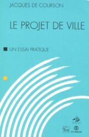 Le Projet De Ville - Couverture - Format classique