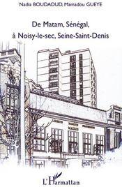 De Matam, Sénégal à Noisy-le-sec, Seine-Saint-Denis - Couverture - Format classique