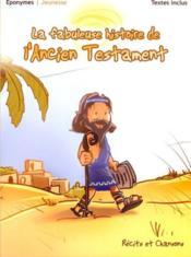 La fabuleuse histoire de l'ancien testament - Couverture - Format classique