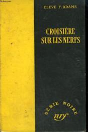 Croisiere Sur Les Nerfs. ( And Sudden Death). Collection : Serie Noire Sans Jaquette N° 132 - Couverture - Format classique