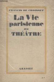 La Vie Parisienne Au Theatre. - Couverture - Format classique