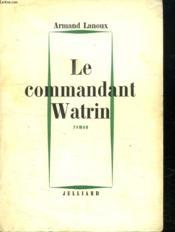 Le Commandant Watrin. - Couverture - Format classique