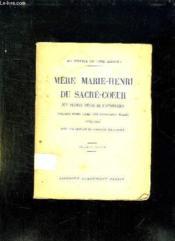 MERE MARIE HENRI DU SACRE COEUR. DES PETITES SOEURS DE L ASSOMPTION. 2em EDITION. - Couverture - Format classique