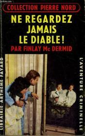 Ne Regardez Jamais Le Diable! Collection L'Aventure Criminelle N° 107 - Couverture - Format classique