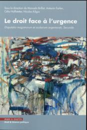 Le droit face à l'urgence ; disputatio magistrorum et scolarium argentori Secunda - Couverture - Format classique