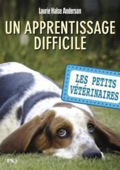 Les petits vétérinaires t.18 ; un apprentissage difficile - Couverture - Format classique
