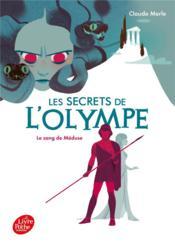 Les secrets de l'Olympe t.1 ; le sang de Méduse - Couverture - Format classique