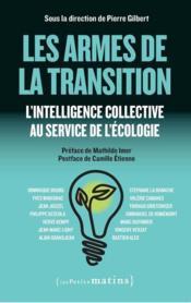 Les armes de la transition ; l'intelligence collective au service de l'écologie - Couverture - Format classique