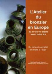 L Atelier Du Bronzier En Europe Du Xxe Au Viiie Siecle Avant Notre Ere - Couverture - Format classique