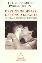 Destins de mères, destins d'enfants ; de l'abandon aux retrouvailles - Intérieur - Format classique