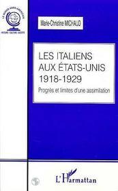 Les Italiens Aux Etats-Unis 1918-1929 ; Progres Et Limites D'Une Assimilation - Intérieur - Format classique
