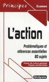 L'action ; problématiques et références essentielles, 80 sujets ; thème de culture générale prépas commerciales (édition 2007/2008) - Intérieur - Format classique