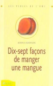 Dix-sept façons de manger une mangue - Couverture - Format classique