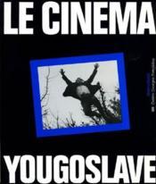 Le Cinema Yougoslave - Couverture - Format classique