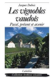 Vignobles Vaudois (Les) - Couverture - Format classique