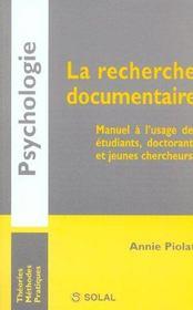 La recherche documentaire ; manuel à l'ausage des étudiants, doctorants et jeunes chercheurs - Intérieur - Format classique