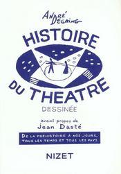 Histoire du theatre dessinée ; de la préhistoire à nos jours, tous les temps et tous les pays - Intérieur - Format classique