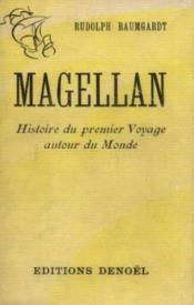 Magellan, histoire du premier voyage autour du monde - Couverture - Format classique