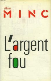 L Argent Fou. - Couverture - Format classique